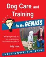 Dog Care and Training for the Genius