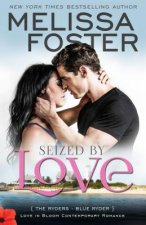 Seized by Love (Love in Bloom: The Ryders, Book One)