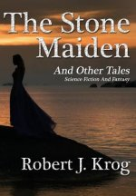 Stone Maiden and Other Tales