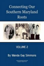 Connecting Our Southern Maryland Roots Volume 2