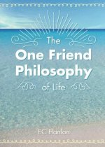 One Friend Philosophy of Life