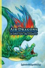 Air Dragons & Other Rare Sky Creatures