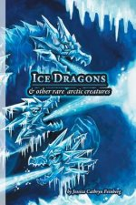 Ice Dragons & Other Rare Arctic Creatures