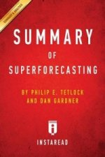 SUMMARY OF SUPERFORECASTING: BY PHILIP E