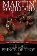 Last Prince of Troy (Tales of the Lorekeepers, Tome 3)
