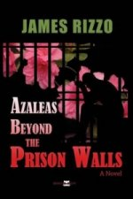 Azaleas Beyond the Prison Walls