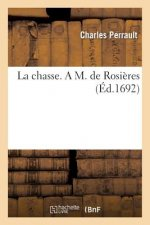 Chasse. A M. de Rosieres
