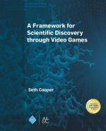 Framework for Scientific Discovery Through Video Games