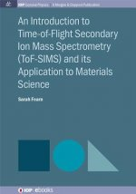 Introduction to Time-of-Flight Secondary Ion Mass Spectrometry
