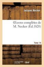 Oeuvres completes de M. Necker. Tome 14