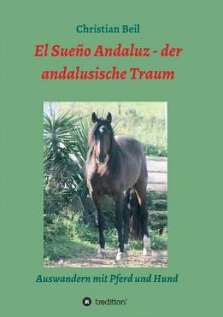 El Sue o Andaluz - Der Andalusische Traum