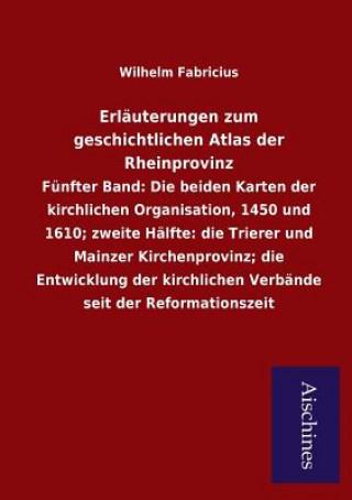 Erl uterungen Zum Geschichtlichen Atlas Der Rheinprovinz
