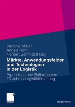 Markte, Anwendungsfelder Und Technologien in Der Logistik