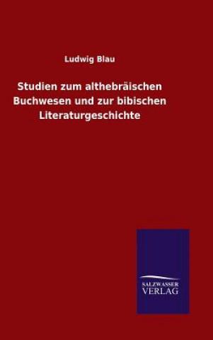 Studien Zum Althebraischen Buchwesen Und Zur Bibischen Literaturgeschichte