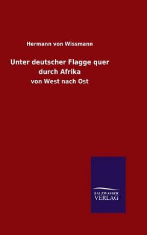 Unter Deutscher Flagge Quer Durch Afrika