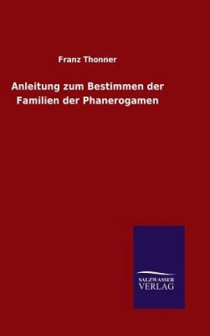 Anleitung Zum Bestimmen Der Familien Der Phanerogamen