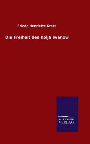 Die Freiheit Des Kolja Iwanow