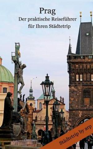 Prag - Der Praktische Reisefuhrer Fur Ihren Stadtetrip