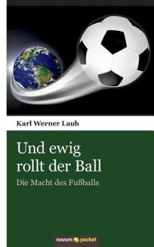 Und Ewig Rollt Der Ball