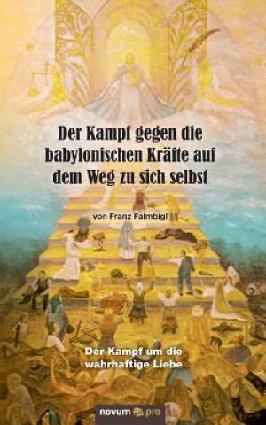 Kampf Gegen Die Babylonischen Kr fte Auf Dem Weg Zu Sich Selbst