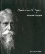 Rabindranath Tagore : A Pictorial Biography