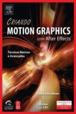 Criando Motion Graphics Com After Effects, 5a Ed., Versao Cs5