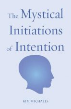Mystical Initiations of Intention