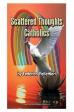 Scattered Thoughts Catholics