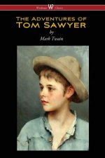 Adventures of Tom Sawyer (Wisehouse Classics Edition)