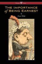 Importance of Being Earnest (Wisehouse Classics Edition)