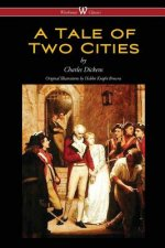 Tale of Two Cities (Wisehouse Classics - With Original Illustrations by Phiz)
