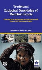 Traditional Ecological Knowledge of Mountain People: Foundation for Sustainable Development in the Hindu Kush Himalayan