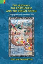 Mughals, the Portuguese and the Indian Ocean