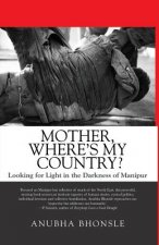 Mother, Where's My Country?