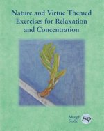 Nature and Virtue Themed Exercises for Relaxation and Concentration