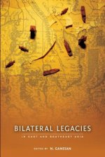 Bilateral Legacies in East and Southeast Asia