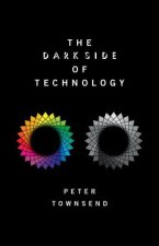 DARK SIDE OF TECHNOLOGY HARDBACK