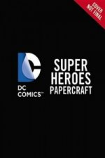 DC SUPERHEROES PAPERCRAFT
