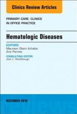 Hematologic Diseases, An Issue of Primary Care: Clinics in Office Practice