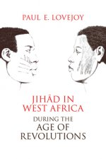 JIHAD IN WEST AFRICA DURING THE AGE OF R