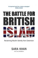 Battle for British Islam: Reclaiming Muslim Identity from Extremism