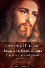 Diving Deeper in Exalting Jesus Christ