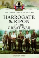Harrogate and Ripon in the Great War