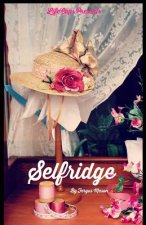 SELFRIDGE: THE LIFE AND TIMES OF HARRY G