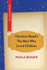 Christina Stead's the Man Who Loved Children: Bookmarked
