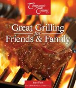 Great Grilling for Friends & Family