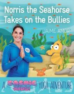 Norris the Baby Seahorse Takes on the Bullies: A Cosmic Kids Yoga Adventure