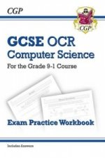 GCSE Computer Science OCR Exam Practice Workbook - for the Grade 9-1 Course (includes Answers)