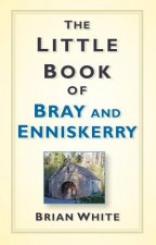 Little Book of Bray & Enniskerry