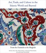 Art, Trade, and Culture in the Islamic World and Beyond